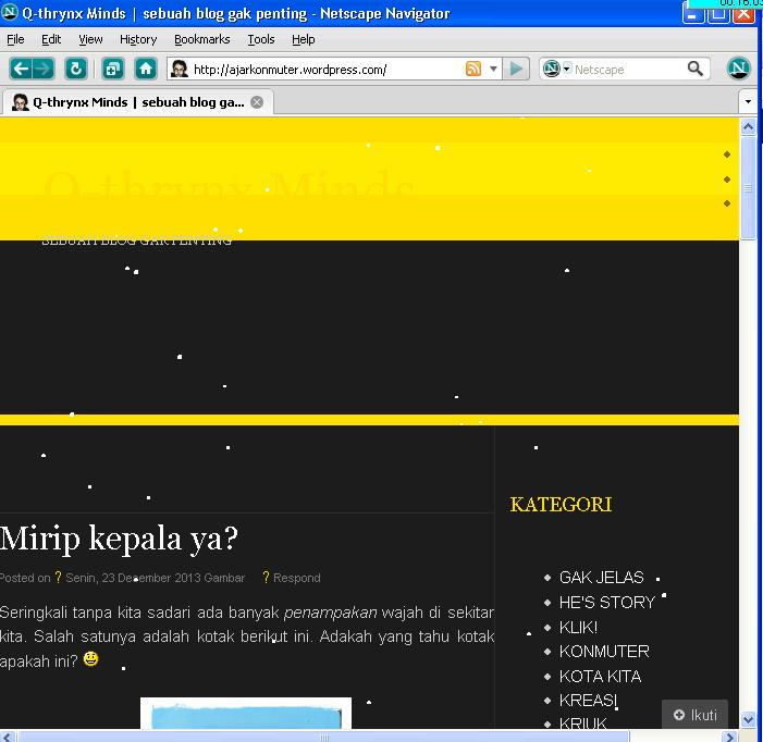 Q-thrynx Minds dibuka dengan netscape navigator :)